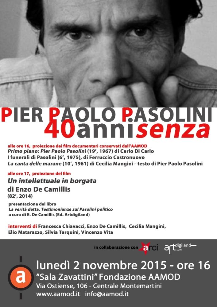 Pier Paolo Pasolini: 40 anni senza. Una iniziativa molto ricca che lo vedrà presente... (1/5)
